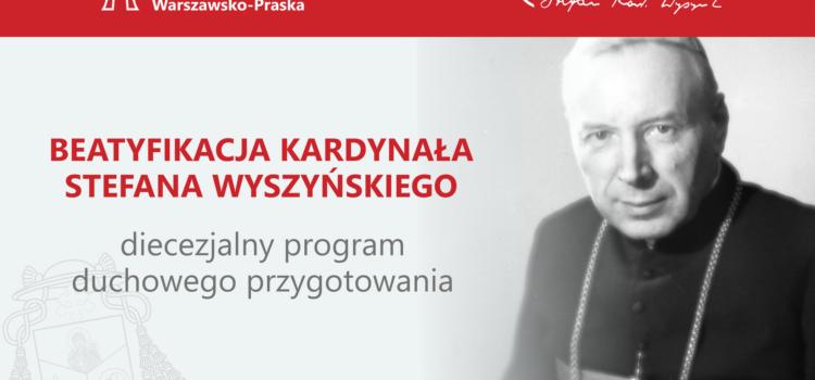 Przed beatyfikacją Prymasa Tysiąclecia