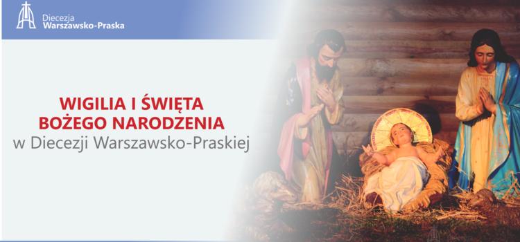 Wigilia i Święta Bożego Narodzenia w Diecezji Warszawsko-Praskiej