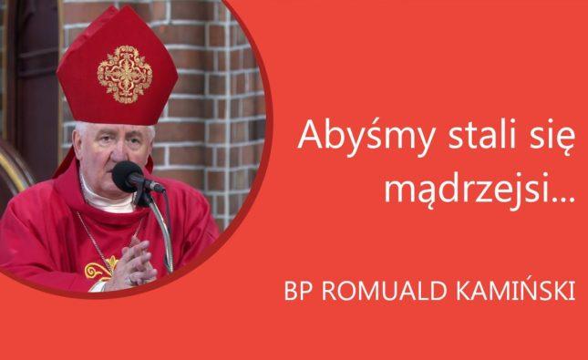 BpRomuald Kamiński wNiedzielę Palmową: Abyśmy stali się mądrzejsi