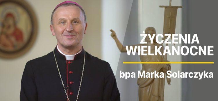 Życzenia wielkanocne biskupa Marka Solarczyka