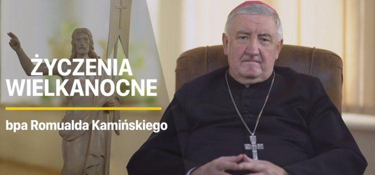 Życzenia wielkanocne biskupa Romualda Kamińskiego