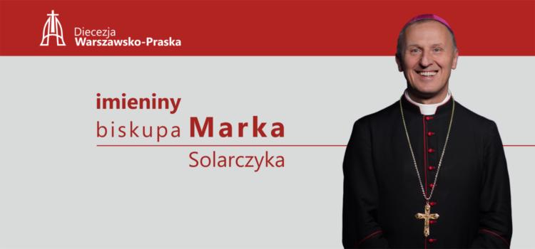 Imieniny biskupa Marka Solarczyka