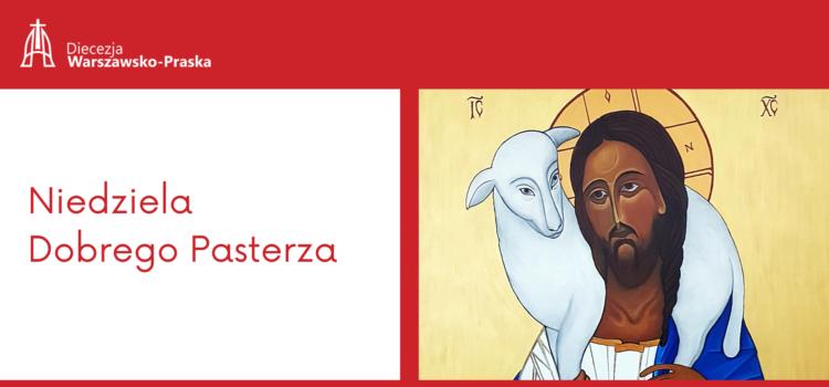 Niedziela Dobrego Pasterza – 57. Światowy Dzień Modlitw oPowołania