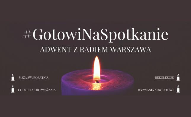 #GotowiNaSpotkanie – Adwent zRadiem Warszawa