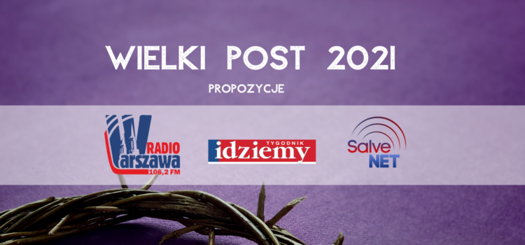 Media diecezjalne na Wielki Post 2021