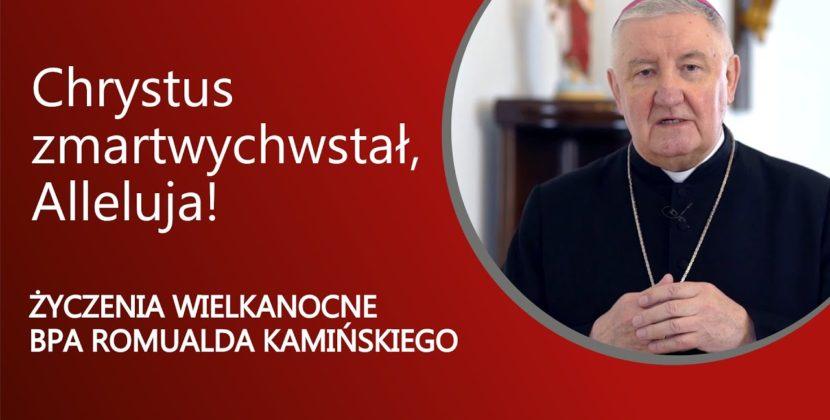 Życzenia wielkanocne AD 2021 biskupa Romualda Kamińskiego