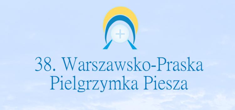 38. Warszawsko-Praska Pielgrzymka Piesza
