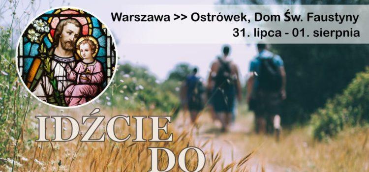 Msza Święta na zakończenie XIII Pieszej Pielgrzymki z Warszawy do Ostrówka: Idźcie do Józefa
